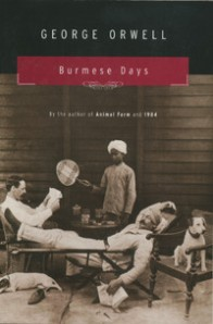 Burmese Days, by George Orwell. Harcourt: 1962 (1934).