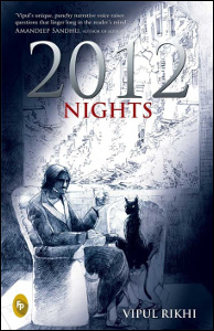 2012 Nights, by Vipul Rikhi. Delhi: Fingerprint, 2012. Provided with free review copy.
