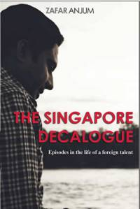 The Singapore Decalogue, by Zafar Anjum.